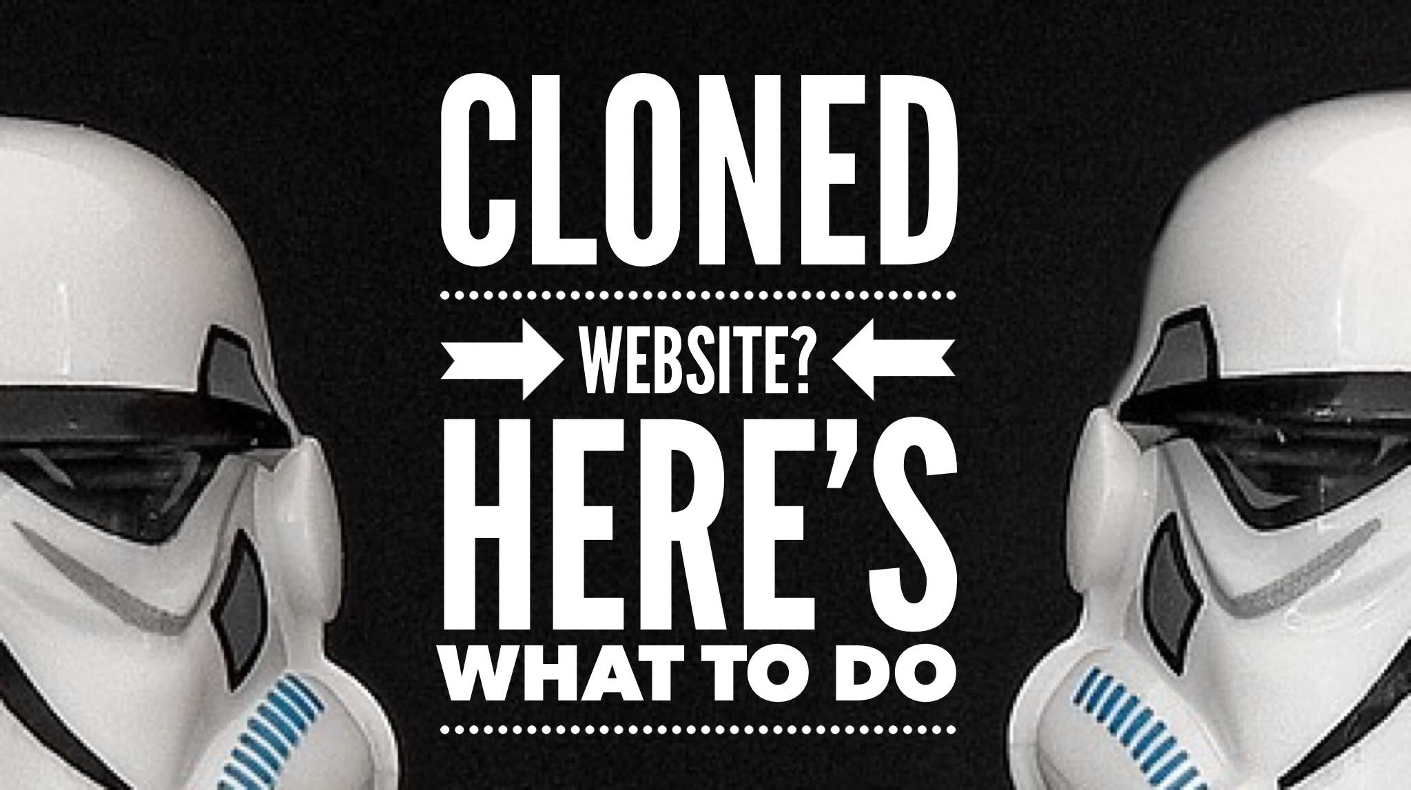 image of start wars clones with the words: cloned website? here's what to do