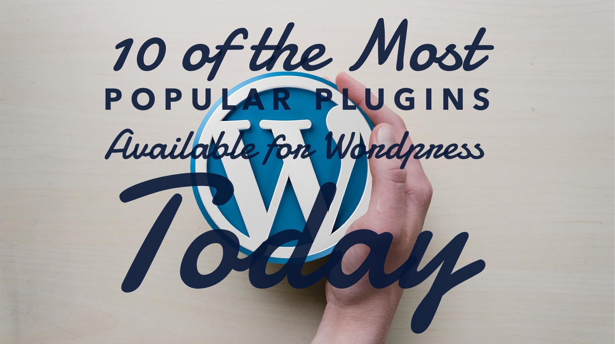 Most Popular Plugins Available on WordPress Today