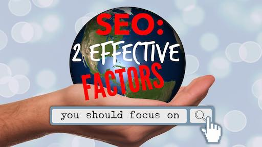 image of text: seo - two effective factors you should focus on